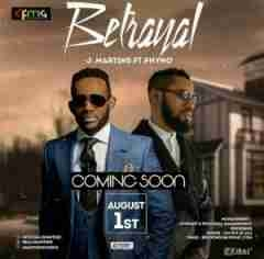 J Martins - Betrayal Ft Phyno